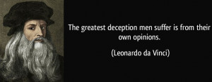 quote-the-greatest-deception-men-suffer-is-from-their-own-opinions ...