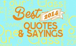 Best Class of 2014 Quotes and Sayings