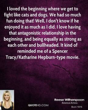 reese-witherspoon-quote-i-loved-the-beginning-where-we-get-to-fight-li ...