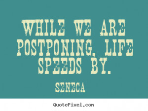 seneca more life quotes love quotes inspirational quotes motivational ...