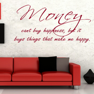 Money Can't Buy You Happiness Wall Decal Quote