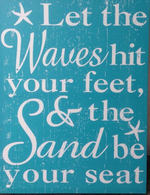 Let the waves hit your feet & the sand be your seat. More