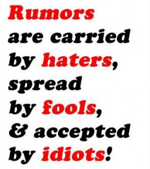 Spreading Rumours Quotes Quotes About Rumors And Haters