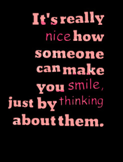 thumbnail of quotes It\'s really nice* how someone can make you smile ...