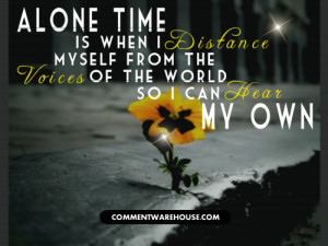 Quotes About Time And Distance Alone-time-is-when-i-distance-