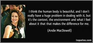 More Andie MacDowell Quotes