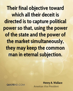 Their final objective toward which all their deceit is directed is to ...