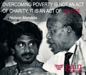 Overcoming poverty is not an act of charity, it is an act of justice ...