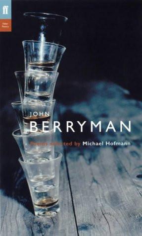 John Berryman: Poems Selected by Michael Hofman (Poet to Poet: An ...