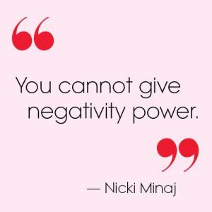 Nicki minaj, quotes, sayings, negativity power