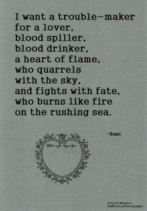 ... Lovers, Trouble Maker, Fire Quotes, Love Quotes Fate, Rumi Quotes