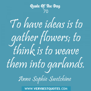 Quotes About Flowers And Happiness is to gather flowers