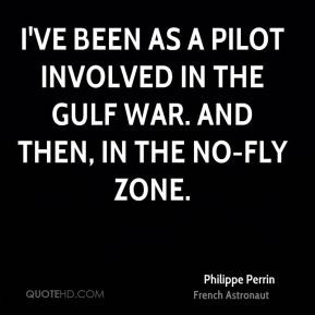 Philippe Perrin - I've been as a pilot involved in the Gulf War. And ...