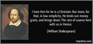 Christian: But more, for that, in low simplicity, He lends out money ...