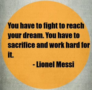 lionel messi and wanderlei silva quotes on working hard for dreams