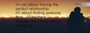 it's not about having the perfect relationship.it's about finding ...
