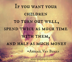 if you want your children to turn out well , spend half the money and ...