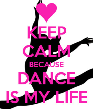 keep-calm-because-dance-is-my-life-1.png