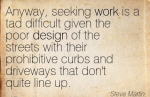 best-work-quote-by-steve-martin-anyway-seeking-work-is-a-tad-difficult ...