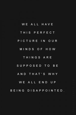 , expectations, imagine, inspirational quotes, life, life quotes ...