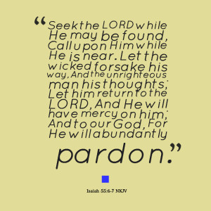 Quotes Picture: seek the lord while he may be found, call upon him ...
