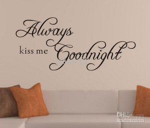 Best Always Kiss Me Goodnight Wall Quote Decal Kids Room Nursey ...