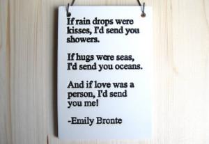Emily Bronte Love Sign - If Rain Drops Were Kisses - 345 - Ceramic ...