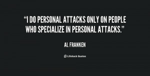 ... personal attacks only on people who specialize in personal attacks