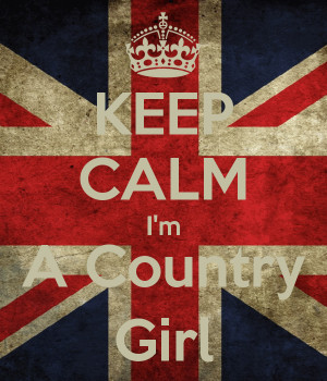 KEEP CALM I'm A Country Girl