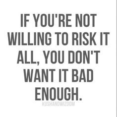 Quotes, Quotes On Take Risks, Greatest Risks, Finally Quotes, Im Done ...