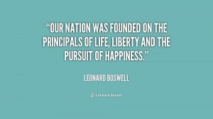 Our nation was founded on the principals of life, liberty and the ...