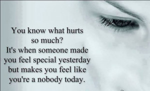 You know what hurts so much? It's when someone made you feel special ...