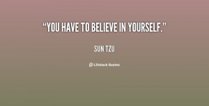 File Name : quote-Sun-Tzu-you-have-to-believe-in-yourself-89945.png ...