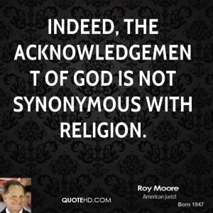 roy-moore-roy-moore-indeed-the-acknowledgement-of-god-is-not.jpg