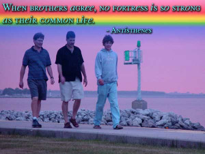 Brothers For Life Quotes When brothers agree, no