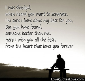 was shocked when heard you want to separate - Love Quotes Love