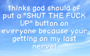 You Get On My Nerves Quotes