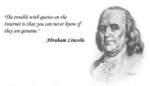 The trouble with quotes on the Internet is…