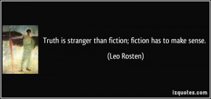 quote-truth-is-stranger-than-fiction-fiction-has-to-make-sense-leo ...
