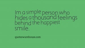 simple person who hides a thousand feelings behind the happiest ...