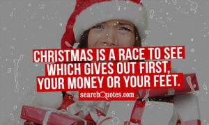 Christmas is a race to see which gives out first - your money or your ...