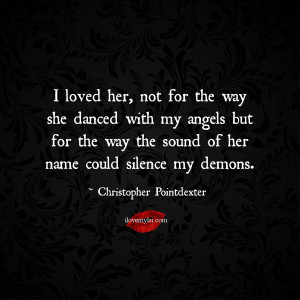 loved her, not for the way she danced with my angels but for the way ...
