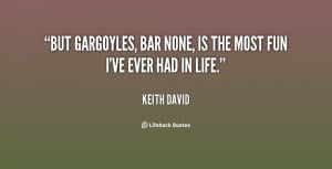 But Gargoyles, bar none, is the most fun I've ever had in life.""