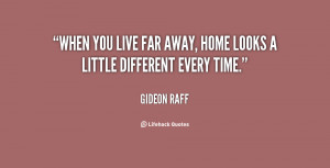 quote-Gideon-Raff-when-you-live-far-away-home-looks-137624_1.png