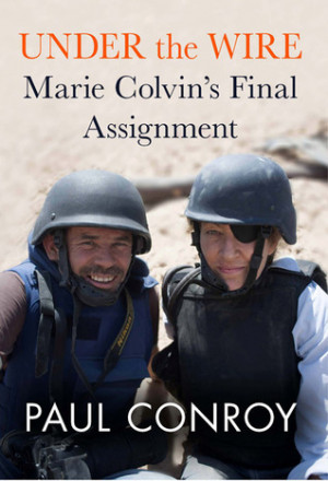 """Start by marking """"Under the Wire: Marie Colvin's Final Assignment ..."""