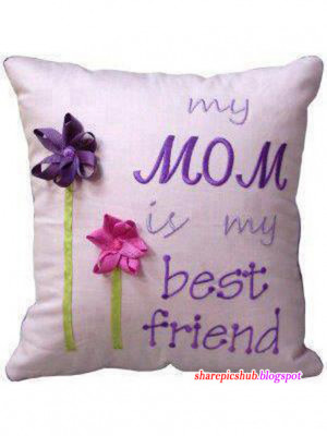 My Mom is My Best Friend | Beautiful Quotes For Mother