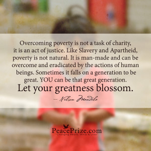 overcoming poverty is an act of justice by nelson mandela overcoming ...