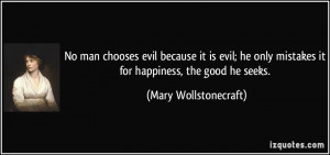 quote-no-man-chooses-evil-because-it-is-evil-he-only-mistakes-it-for ...