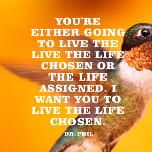 Quotes Life Chosen Assigned...