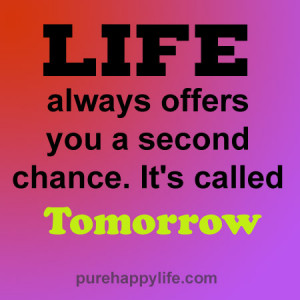 Motivational Quote: Life always offers you a second chance. It's ...